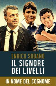 Il Signore dei Livelli - In Nome del Cognome - Enrico Sodano @ Corporate Hub Pepi Morgia