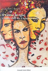 Il Vino e le Rose. L'Eterna Sfida tra il Bene e il Male - Claudia Conte @ Pino Daniele Theatre