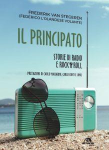 Il Principato - Storie di radio e rock'n'roll - Federico Van Stegeren (Federico l'Olandese Volante) @ Ivan Graziani Theatre