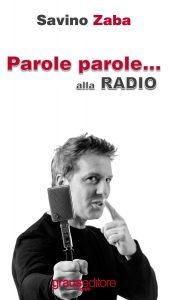 Parole Parole...alla Radio - Savino Zaba @ Ivan Graziani Theatre