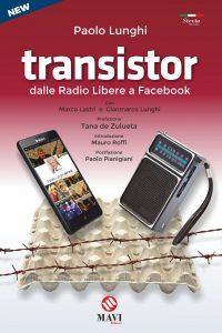 Transistor - Dalle Radio Libere a Facebook - Paolo Lunghi @ Ivan Graziani Theatre